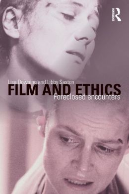 Film and Ethics: Foreclosed Encounters