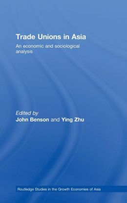 Trade Unions in Asia: An Economic and Sociological Analysis