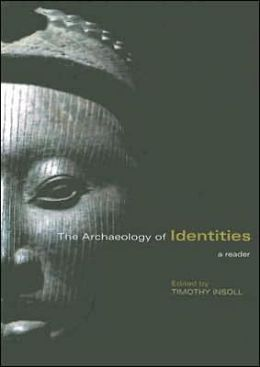 The Archaeology of Identities: A Reader