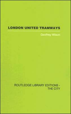 London United Tramways: A History, 1894-1933