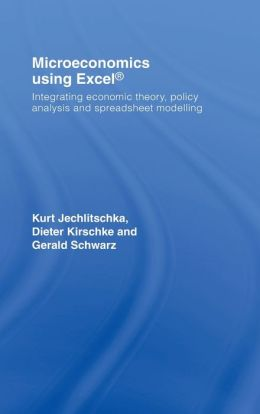 Microeconomics Using Excel: Integrating Economic Theory, Policy Analysis and Spreadsheet Modelling