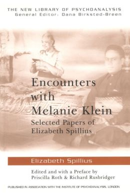 Encounters with Melanie Klein: Selected Papers of Elizabeth Spillius