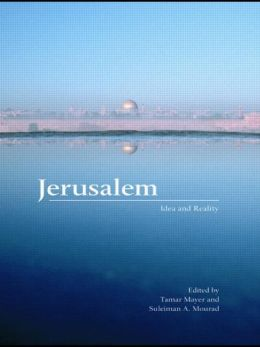 Jerusalem: Idea and Reality