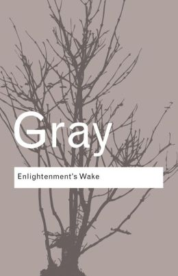 Enlightenment's Wake: Politics and Culture at the Close of the Modern Age