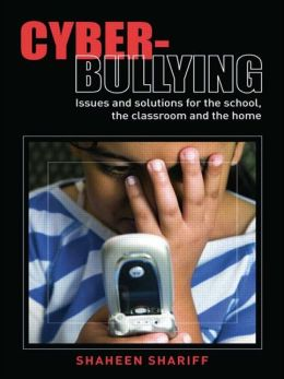 Cyber Bullying: Issues and Solutions for the School
