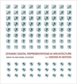 Digital Representations in Architecture: Visions in Motion