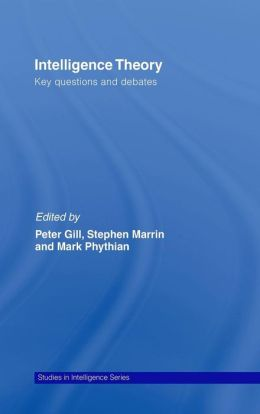 Intelligence Theory: Key Debates and Questions
