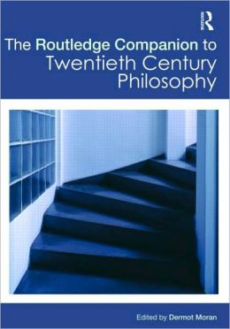 The Routledge Companion to Twentieth-Century Philosophy