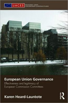 European Union Governance: Efficiency and Legitimacy in European Commission Committees
