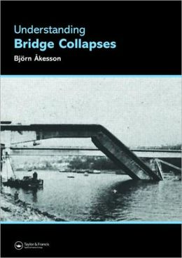 Understanding Bridge Collapses: From the Horizon of the Structural Engineer