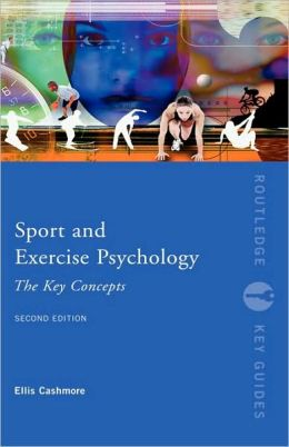 Sport and Exercise Psychology: The Key Concepts