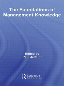 The Foundations of Management Knowledge