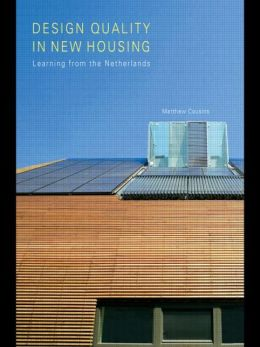 Design Quality in New Housing: Learning from the Netherlands