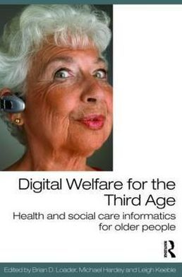 Third Age Welfare: Health and Social Care Informatics for Older People