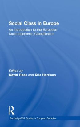 Social Class in Europe: An Introduction to the European Socio-economic Classification