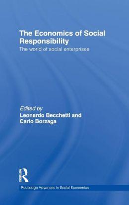 The Economics of Social Responsibility: The World of Social Enterprises