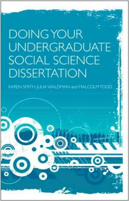 Doing Your Undergraduate Social Science Dissertation: A Practical Guide for Undergraduates