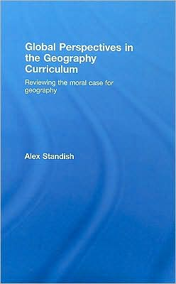 Global Perspectives in the Geography Curriculum: Reviewing the Moral Case for Geography