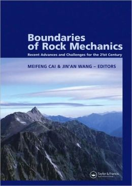 Boundaries of Rock Mechanics: Recent Advances and Challenges for the 21st Century