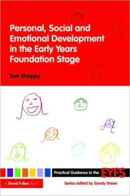 Personal, Social and Emotional Development in the EYFS