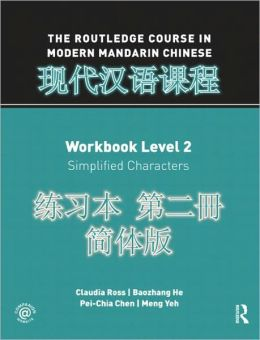 The Routledge Course in Modern Mandarin Chinese Workbook Level 2 (Simplified)