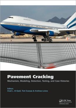 Pavement Cracking: Mechanisms, Modeling, Detection, Testing and Case Histories: Proceedings of the 6th RILEM International Conference on Cracking in Pavements, Chicago, USA, 16-18 June 2008
