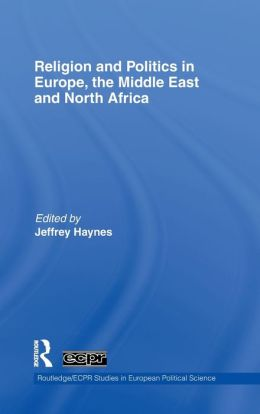 Religion and Politics in Europe, the Middle East and North Africa