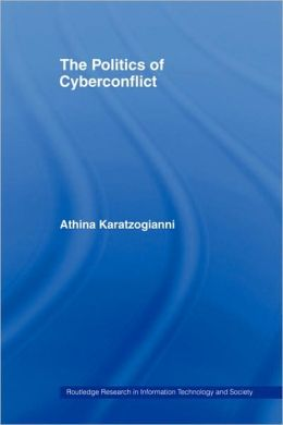 The Politics of Cyberconflict: The Politics of Cyberconflict