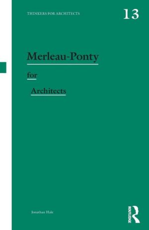Merleau-Ponty for Architects