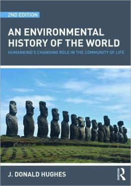 An Environmental History of the World: Humankinds's Changing Role in the Community of Life