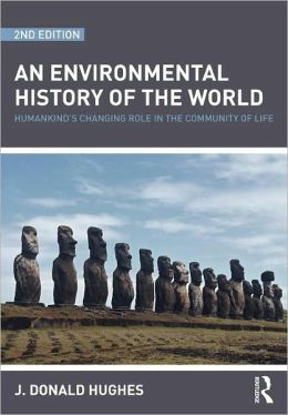 An Environmental History of the World: Humankind's Changing Role in the Community of Life