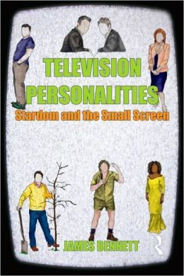 Television Personalities: Stardom and the Small Screen