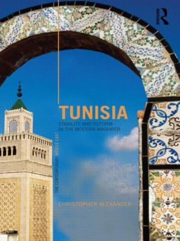 Tunisia: Stability and Reform in the Modern Maghreb