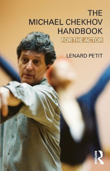 The Michael Chekhov Handbook: For the Actor