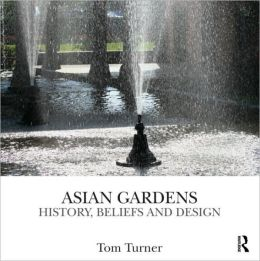 Asian Gardens: History, Beliefs and Design