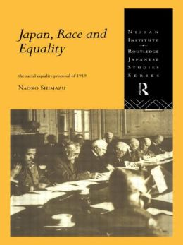 Japan, Race and Equality: The Racial Equality Proposal of 1919