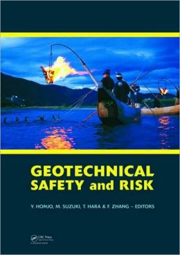 Geotechnical Risk and Safety: Proceedings of the 2nd International Symposium on Geotechnical Safety and Risk (IS-Gifu 2009) 11-12 June, 2009, Gifu, Japan - IS-Gifu2009
