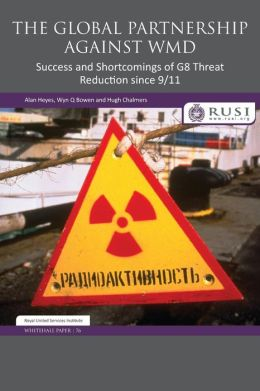 The Global Partnership Against WMD: Success and Shortcomings of G8 Threat Reduction since 9/11
