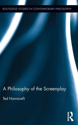 A Philosophy of the Screenplay