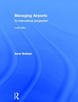 Managing Airports 4th Edition: An international perspective