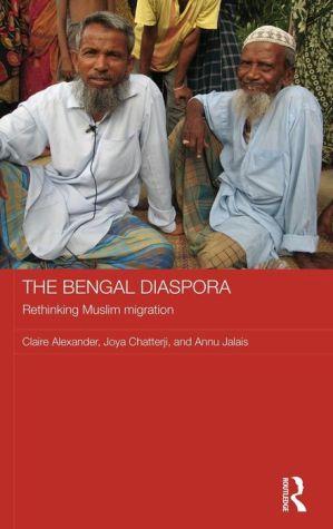 The Bengal Diaspora: Rethinking Muslim migration