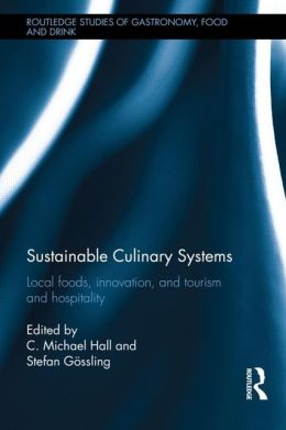 Sustainable Culinary Systems: Local Foods, Innovation, Tourism and Hospitality