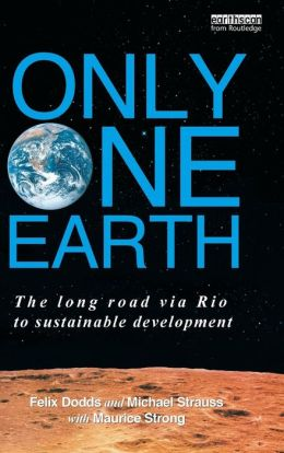 Only One Earth: The Long Road via Rio to Sustainable Development