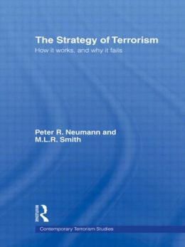 The Strategy of Terrorism: How it Works, and Why it Fails