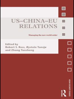 US-China-EU Relations: Managing the New World Order