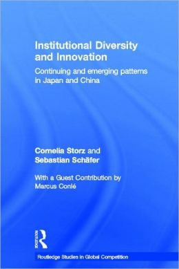 Institutional Diversity and Innovation: Continuing and Emerging Patterns in Japan and China