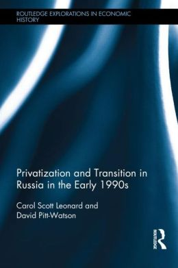 Privatization and Transition in Russia in the Early 1990s