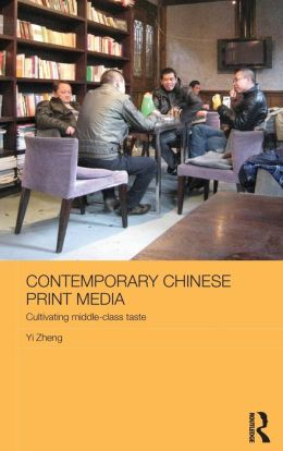 Contemporary Chinese Print Media: Cultivating Middle Class Taste
