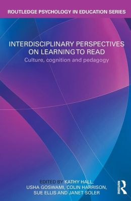 Interdisciplinary Perspectives on Learning to Read: Culture, Cognition and Pedagogy