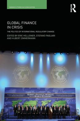 Global Finance in Crisis: The Politics of International Regulatory Change